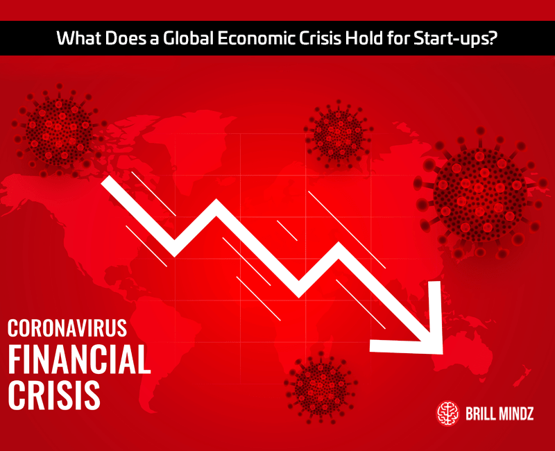 What Does a Global Economic Crisis Hold for Start-ups?