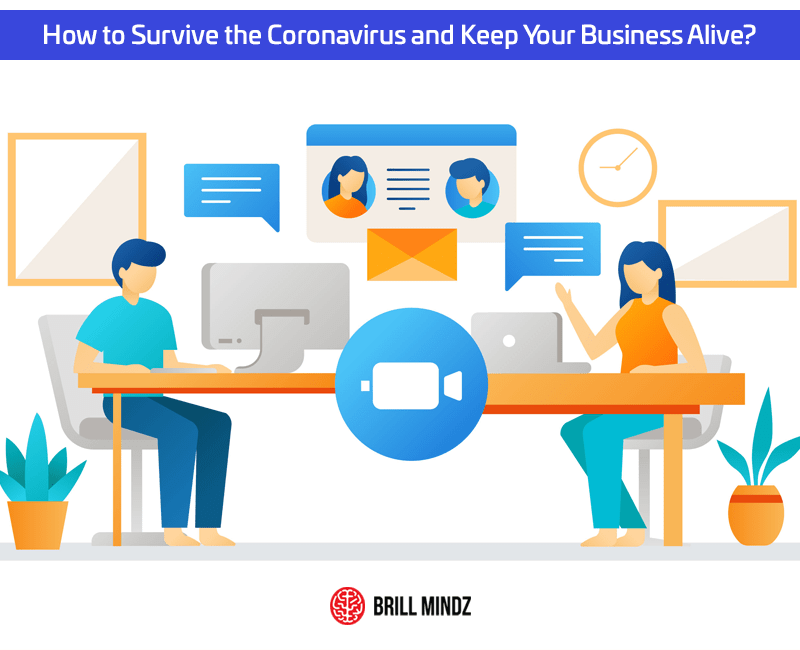 How to Survive the Coronavirus and Keep Your Business Alive?