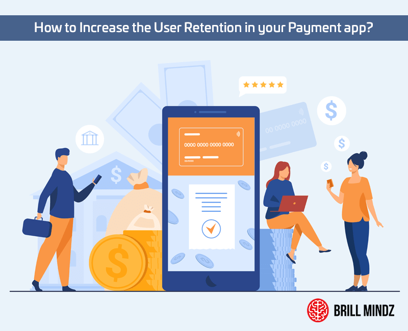 How to Increase the User Retention in your Payment app?