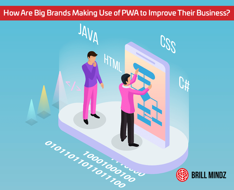 How Are Big Brands Making Use of PWA to Improve Their Business?