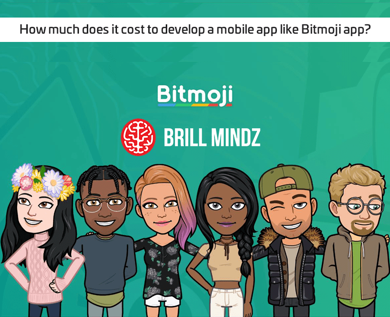 How much does it cost to develop a mobile app like Bitmoji app?