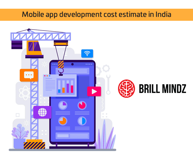 Mobile app development cost estimate in India