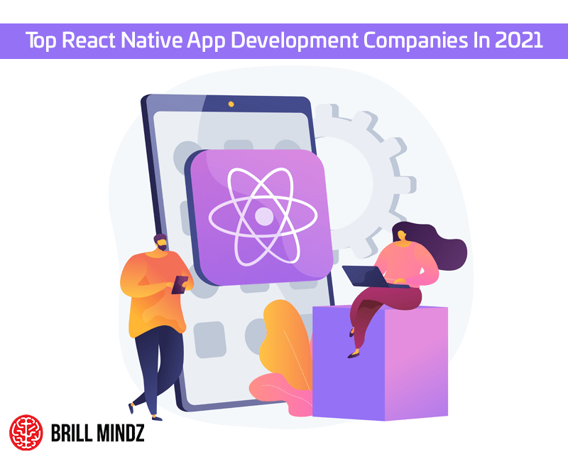 Top React Native App Development Companies In 2021